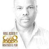 Moviendo el Pum - Single by Oro Solido