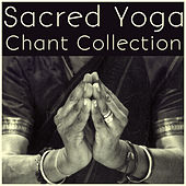 Sacred Yoga Chant Collection for the New Year and Spiritual Meditation by Various Artists
