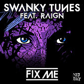 Fix Me (feat. Raign) by Swanky Tunes