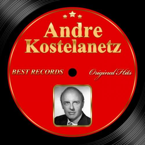 Original Hits: Andre Kostelanetz by Andre Kostelanetz