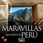 Serie Maravillas: Maravillas Que Valen un Perú by Various Artists