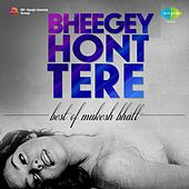 Bheegey Hont Tere by Various Artists
