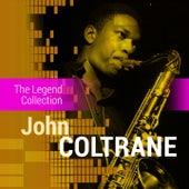 The Legend Collection: John Coltrane by John Coltrane
