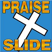 Praise Slide (This Dance Is Just for You) [feat. Zetta & The KJB Singers] by DJ Maestro