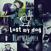 That Was 2014: Lost My Dog Records by Various Artists