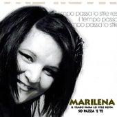 Il tempo passa lo stile resta so pazza 'e te by Marilena
