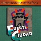 Fuerte Ciudad: Ministrando al Señor by Elim Guatemala