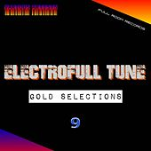 Electrofull Tune (Gold Selections 9 ) - EP by Various Artists