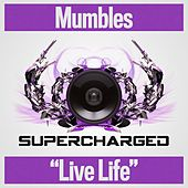 Live Life by Mumbles