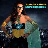 Superheroes by Allison Geddie