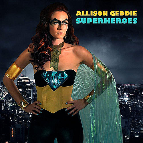 Superheroes by Allison Geddie