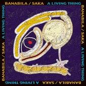 A Living Thing by Banabila