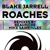 Roaches (Remixes) by Blake Jarrell