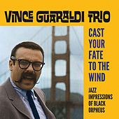 Cast Your Fate to the Wind: Jazz Impressions of Black Orpheus (Bonus Track Version) by Vince Guaraldi