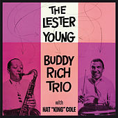 The Lester Young-Buddy Rich Trio with Nat