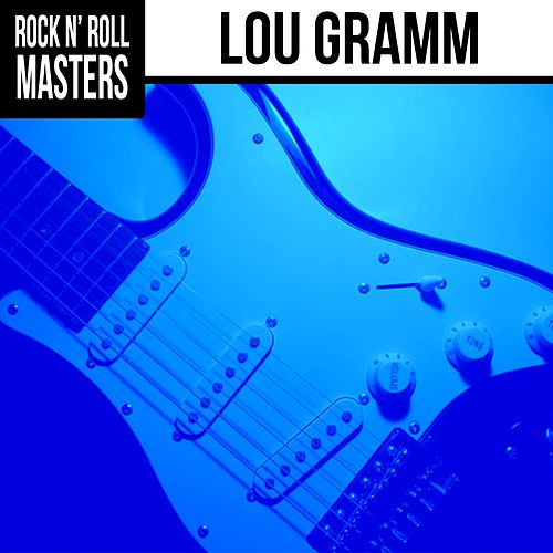 Rock n'  Roll Masters: Lou Gramm by Foreigner
