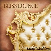 Bliss Lounge (Selected Cocktail Songs) by Various Artists