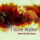 Back on the Scene by T-Bone Walker
