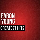 Faron Young Greatest Hits by Faron Young