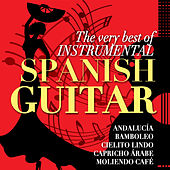 The Very Best of Instrumental Spanish Guitar by Various Artists