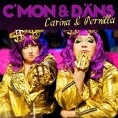 C'mon & däns by Carina