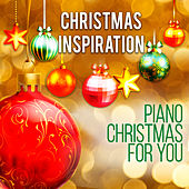 Xmas Inspiration: Piano Christmas 4 U by Various Artists