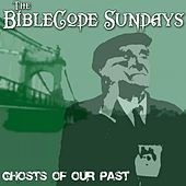 Ghosts of Our Past (Extended Version) by The BibleCode Sundays