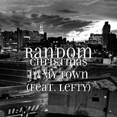 Christmas in My Town (feat. Lefty) by Random