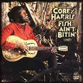 Fish Ain't Bitin' by Corey Harris