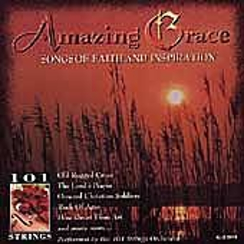 Amazing Grace: Songs Of Faith & Inspiration by 101 Strings Orchestra