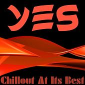Yes (Chillout At Its Best) by Various Artists