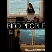 Bird People (Pascale Ferran's Original Motion Picture Soundtrack) von Various Artists