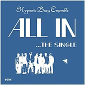 All In by Hypnotic Brass Ensemble