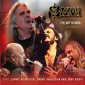 I've Got To Rock (To Stay Alive) by Saxon