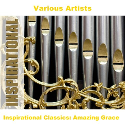 Inspirational Classics: Amazing Grace by Various Artists