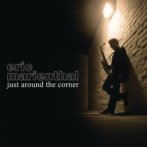 Just Around The Corner by Eric Marienthal