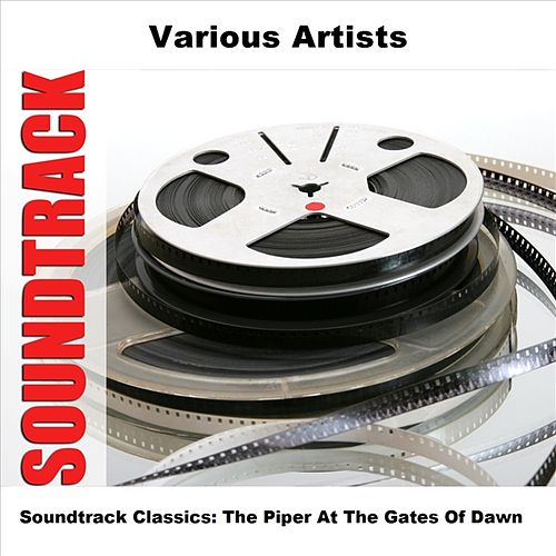 Soundtrack Classics: The Piper At The Gates Of Dawn by Various Artists