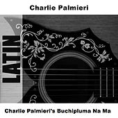 Charlie Palmieri's Buchipluma Na Ma von Charlie Palmieri
