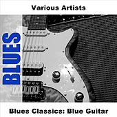 Blues Classics: Blue Guitar by Various Artists