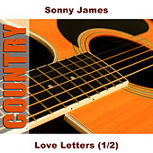 Love Letters (1/2) by Sonny James