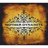 Mother Dynamite by Mother Dynamite