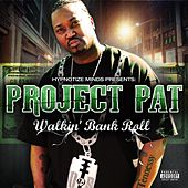 Walkin Bank Roll by Project Pat
