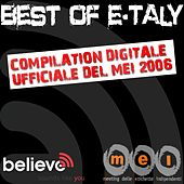 Best Of E-taly - La Compilation Digitale Ufficiale Del Mei 2006 by Various Artists