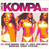 L'année Du Kompa 2002 by Various Artists