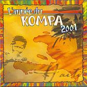 L'année Du Kompa 2001 by Various Artists