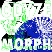 Morph: Icons & Dreamers Remixed by Odyzë