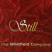 Still... by The Whitfield Company