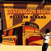Tributo A Mana: Destinacion Nada by CMH World