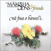 Na Pua o Hawai'i by Makaha Sons