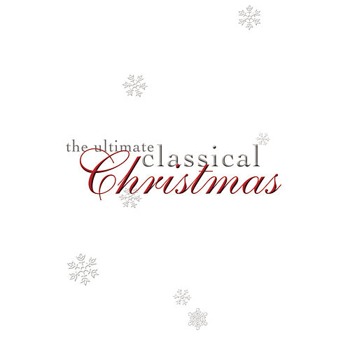 The Ultimate Classical Christmas by Various Artists